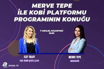 Ekol Demir Çelik A.Ş YKB Sn. Elif Tulay , Merve Tepe'nin konuğu olarak A Para'da Kobi Platformu Programına Katılım Sağladı